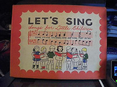 Let's Sing! Songs for Little Children, 1940; hardback elementary-school songbook
