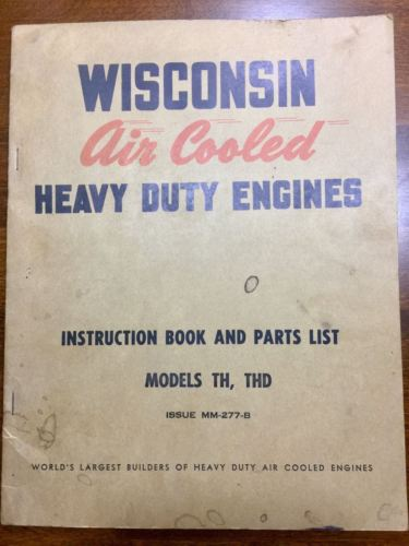 Wisconsin Engines Air Cooled Model TH THD Instruction Book Parts List MM-277B