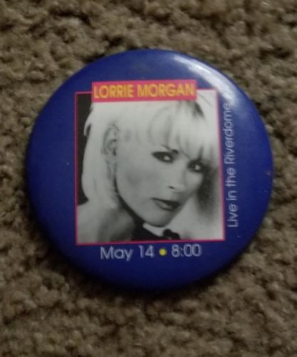 LORRIE MORGAN CONCERT BUTTON MAY 14 LIVE IN THE RIVERDOME ERICSON PIN rare