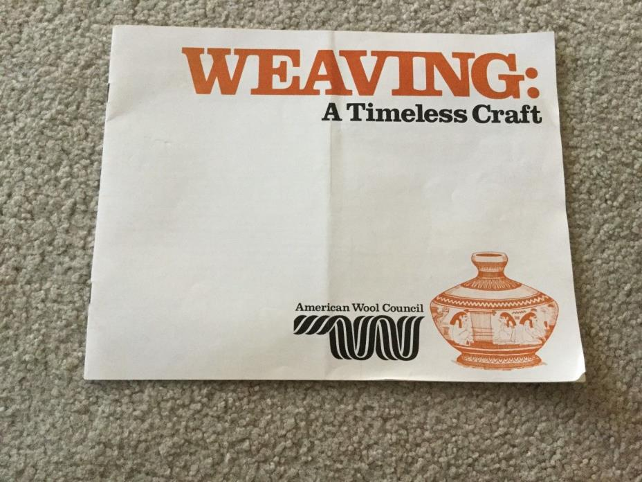Weaving A Timeless Craft Booklet from American Wool Council 12 Pages Colorado 77