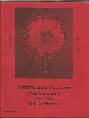 PERSEVERANCE VOLUNTEER FIRE COMPANY SOUDERTON PA - 75th ANNIVERSARY JOURNAL 1976