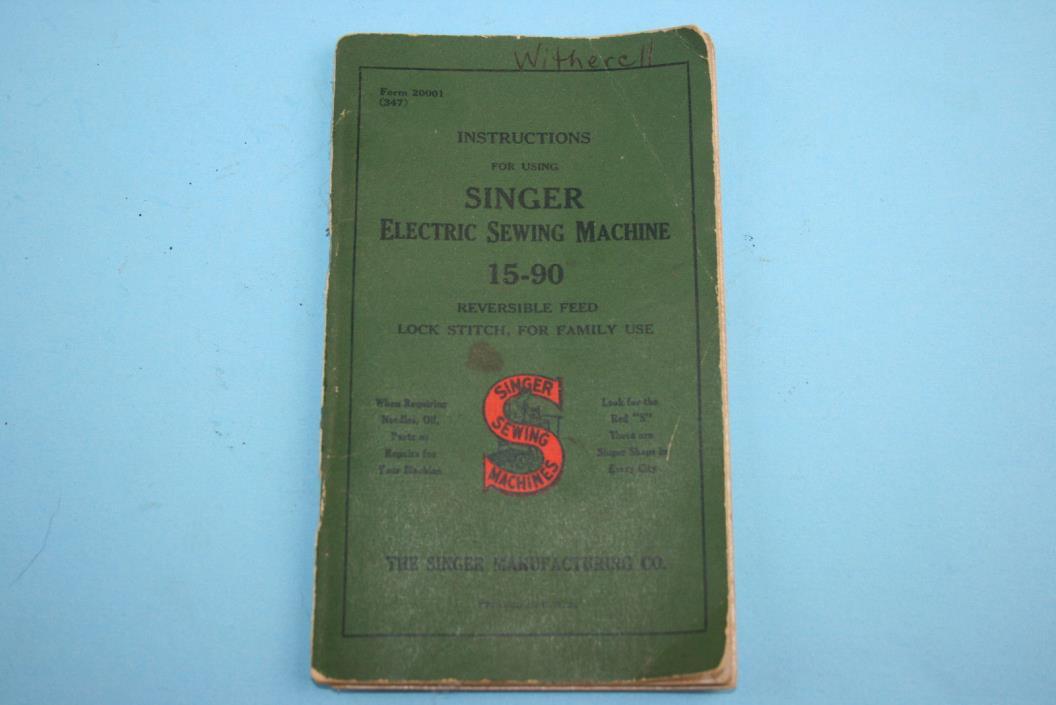 Vintage Singer 15-90 Sewing Machine Instruction Manual