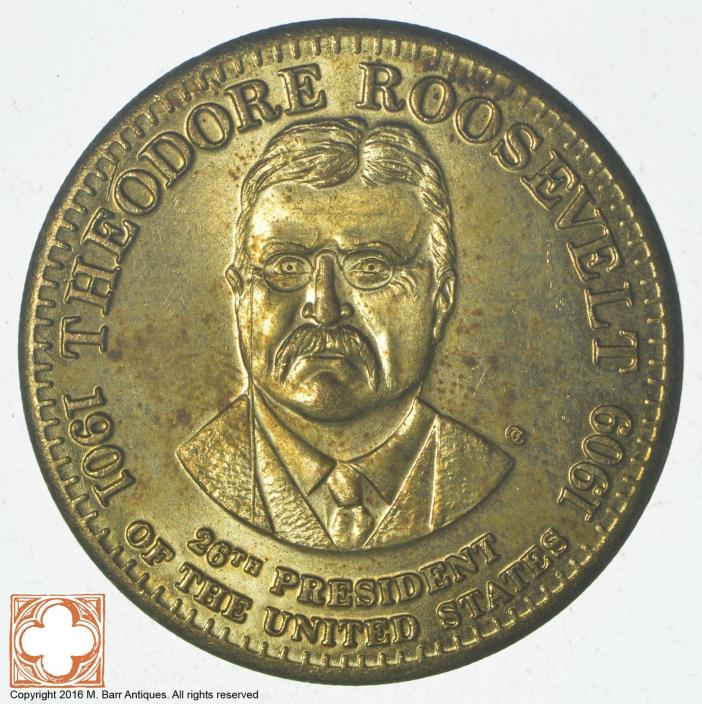 Theodore Roosevelt 1901-1909 26th US President Commemorative Token *7920