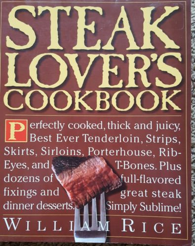 STEAK LOVER'S COOKBOOK Brand New! William Rice 246 pages
