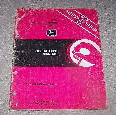 John Deere 318  Lawn & Garden Tractor Operators Manual OM-M85014   B3   Used