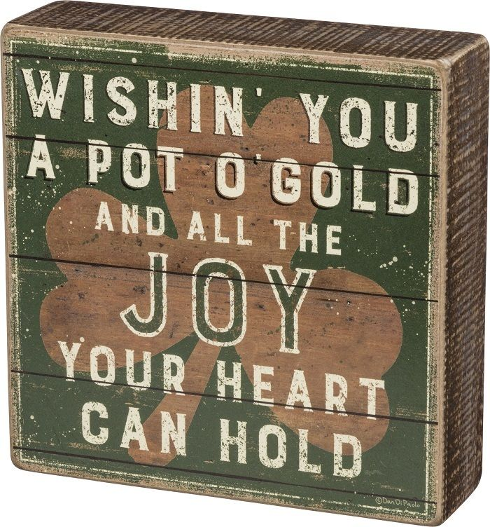 WISHIN' YOU A POT OF GOLD... Primitives by Kathy St. Patrick's Day Box Sign