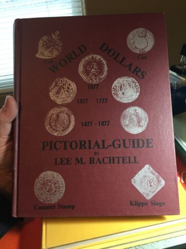 World dollars 1477-1877 Pictorial Guide