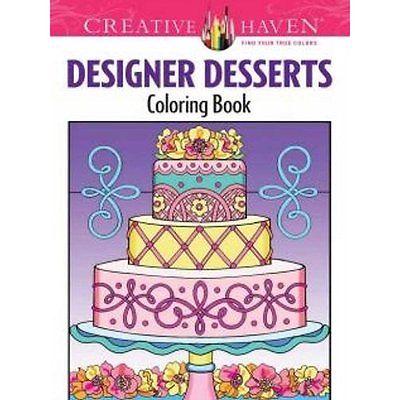 Creative Haven Designer Desserts Decorative Arts Coloring Book (Creative Haven