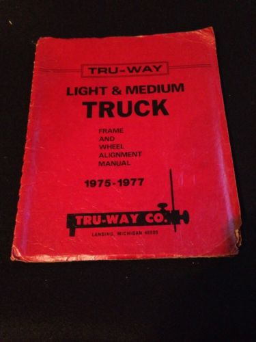 Tru-Way Light Medium Truck Frame and Wheel Alignment Manual 1975-1977~Chevy~Ford