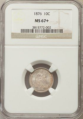 1876 Seated Dime NGC MS67+ Finest Known between PCGS & NGC!