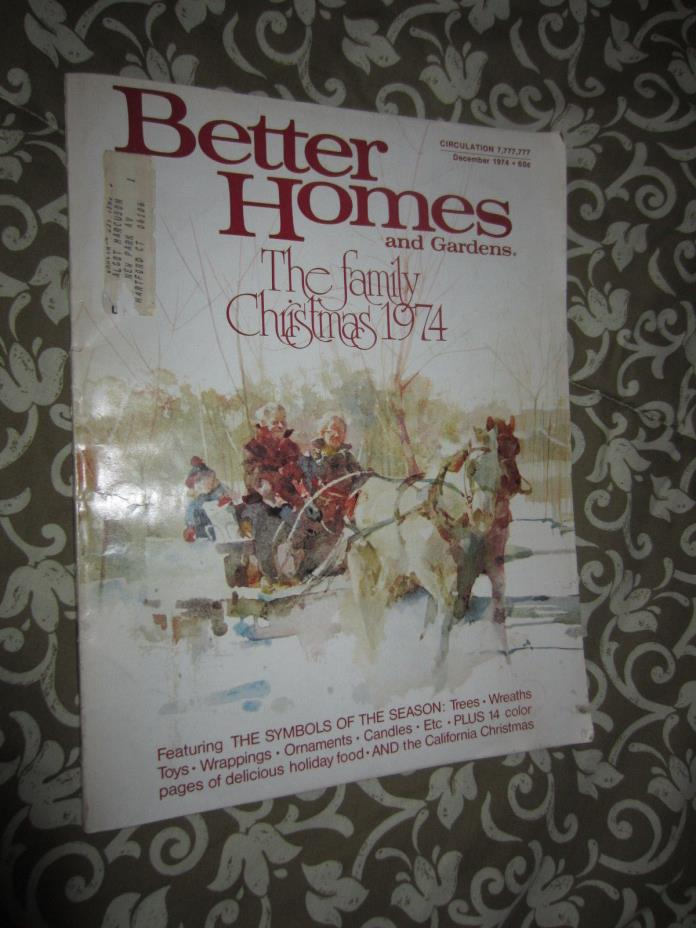 DECEMBER 1974 BETTER HOME AND GARDENS MAGAZINE-CHRISTMAS ISSUE-TREES-WREATHS