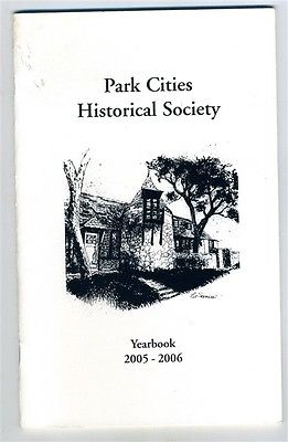 Park Cities Historical Society Yearbook Dallas Texas Landmark Sites History
