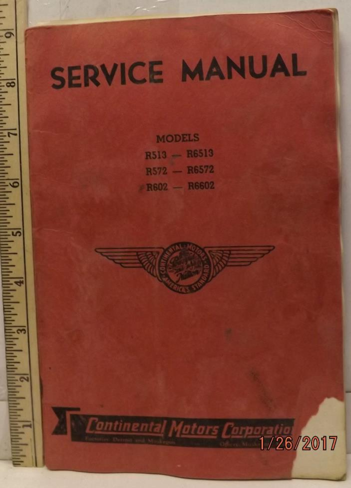 CONTINENTAL R513-R6602 ENGINES OEM OPERATION & MAINTENANCE MANUAL VERY USABLE