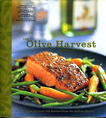 The Olive Harvest Cookbook Olive Oil Lore & Recipes from the McEvoy Ranch