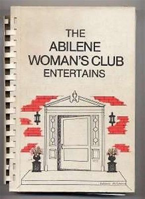 Abilene Woman's Club Entertains A Cookbook of Parties 1978 Texas