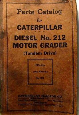 Caterpillar Parts Caterpillar, Diesel No. 212 Motor Grader, Tandem Dr.........MC