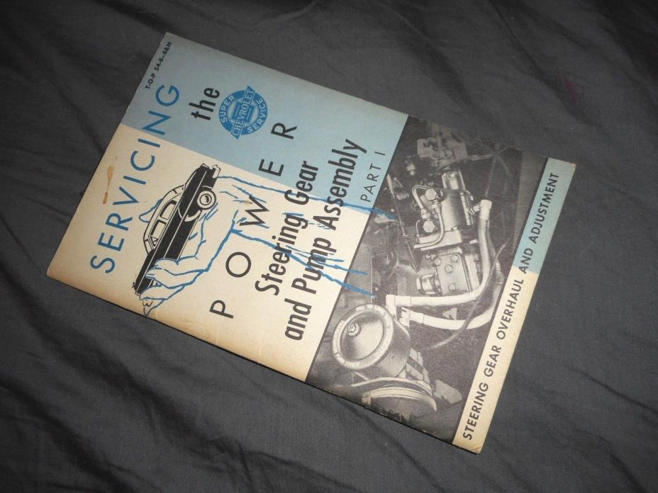 Servicing the Power Steering Gear & Pump Assembly CHEVROLET CHEVY BOOKLET - 1954