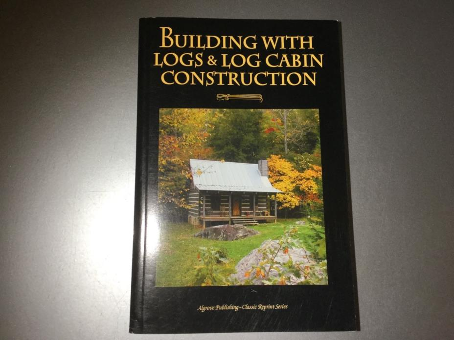 Building with Logs & Log Cabin Construction Clyde Fickes USDA Forest Service