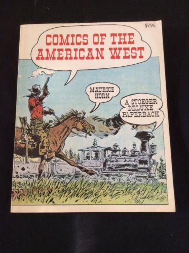 Comics Of The American West First PB Edition 1978 Maurice Horn VG Western Comics
