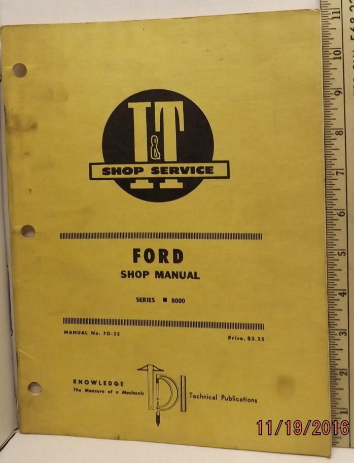FORD 8000 TRACTOR  I&T SERVICE SHOP MANUAL GOOD SOLID MANUAL
