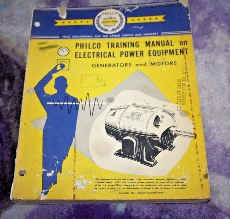 Philco Training Manual Electrical Power Equipment Generators & Motors
