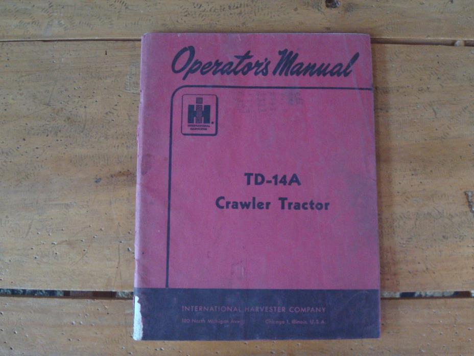 1953 International Harvester TD-14A Crawler Tractor Operator's Manual