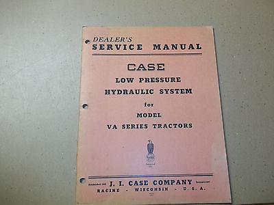 JI Case Dealer's service manual, low pressure hydraulic system for VA tractors