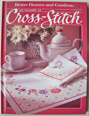 BETTER HOMES AND GARDENS-THE PLEASURES OF CROSS STITCH