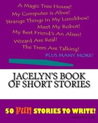 Jacelyn's Book of Short Stories. Unbranded. Shipping is Free