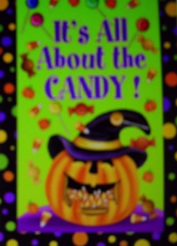 ** Halloween It's All About The Candy **  Fall 12