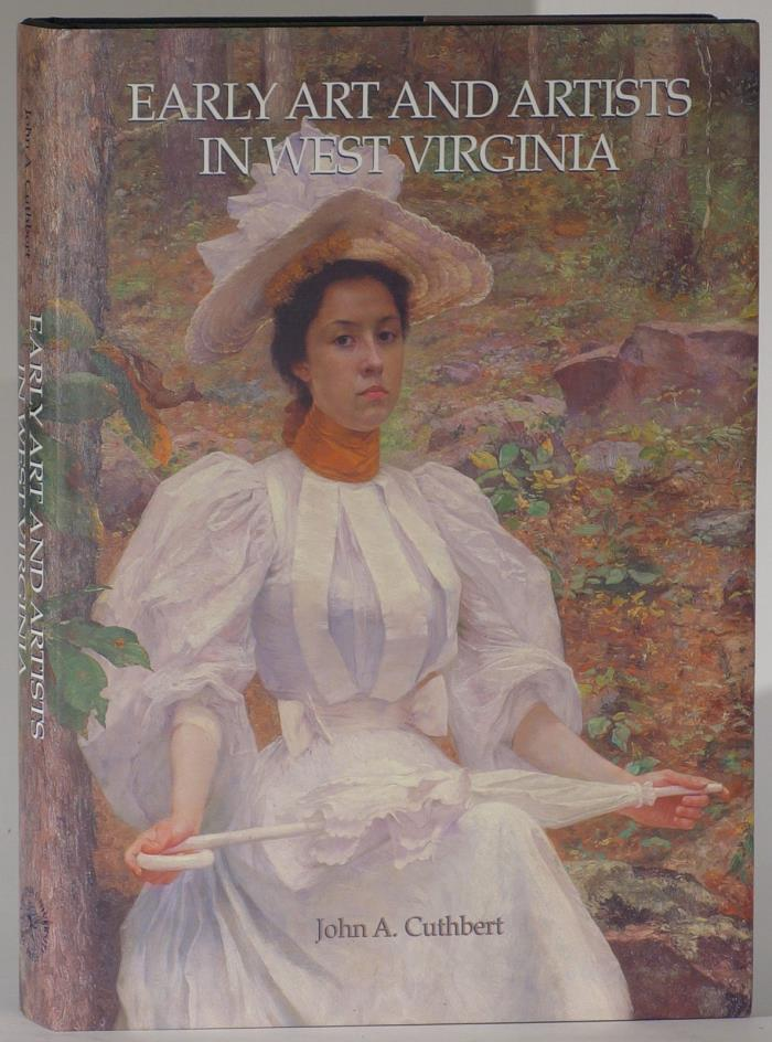 Early Art and Artists in West Virginia by John A. Cuthbert  (2000, Hardcover)