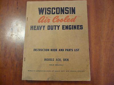 WISCONSIN AIR COOLED HEAVY DUTY ENGINES MANUAL .ISSUE MM 270 C MODEL ACN BKN