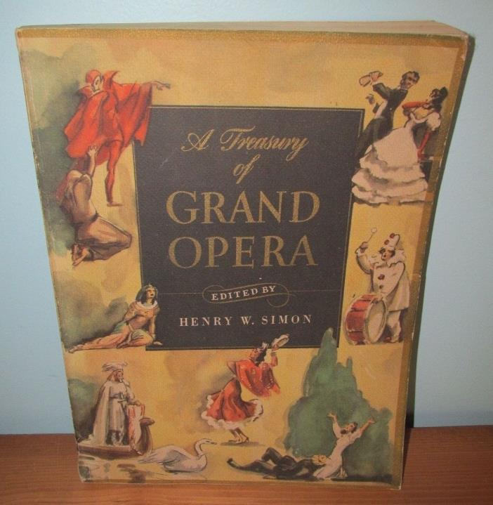 A Treasury of Grand Opera Henry W. Simon 1946 Book Stories History Sheet Music