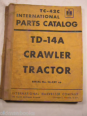 INTERNATIONAL TC-42C IH PARTS CATALOG TD-14A CRAWLER TRACTOR MANUAL IH