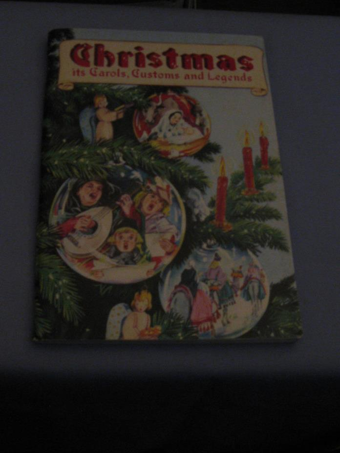 Christmas Its Carols Customs And Legends by Ruth Heller