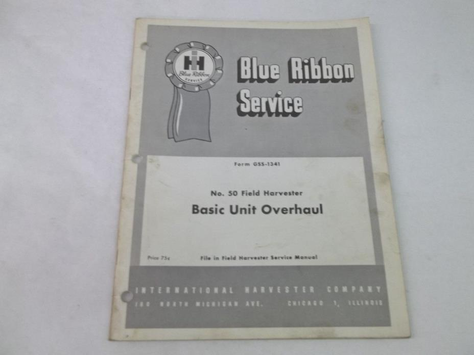 International IH No. 50 Field Harvester Basic Unit Overhaul Blue Ribbon Manual