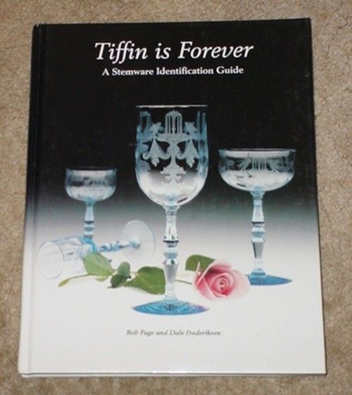 Tiffin is Forever A Stemware Identification Guide By Page & Frederiksen 1994