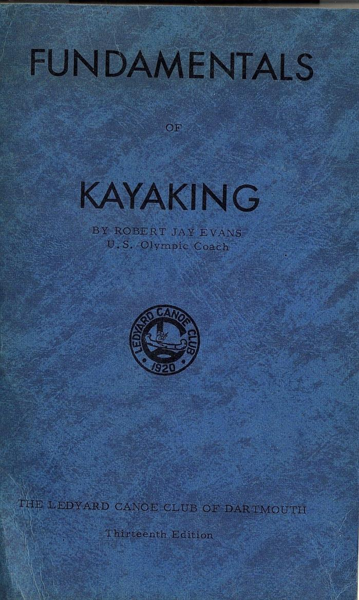 Fundamentals of Kayaking  by Robert Tay Evans     Classic Book