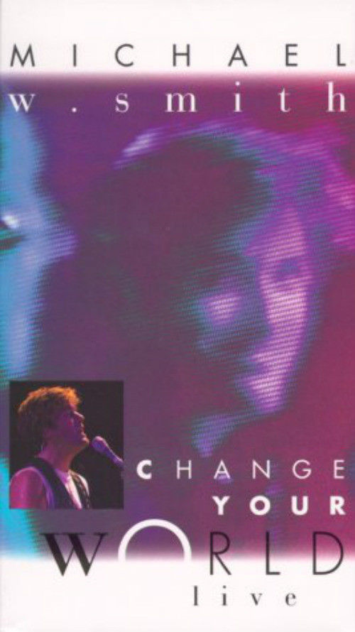 Michael W. Smith Change Your World Live [VHS]
