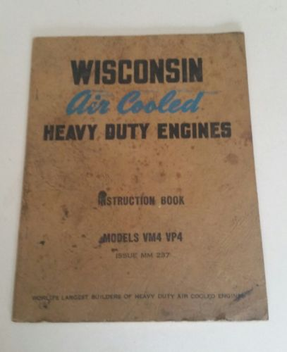 Vintage Wisconsin Air Cooled Heavy Duty Engines Instruction Book, Issue MM 237