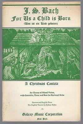 For Us a Child is Born. A Christmas Cantata. J.S. Bach. For Chorus