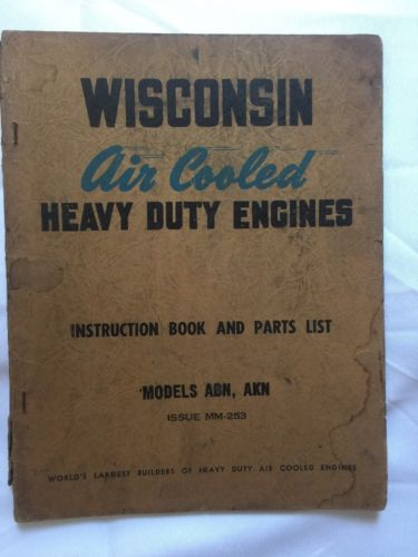 Wisconsin Air Cooled Heavy Duty Engines Instruction Book Parts Model ABN AKN