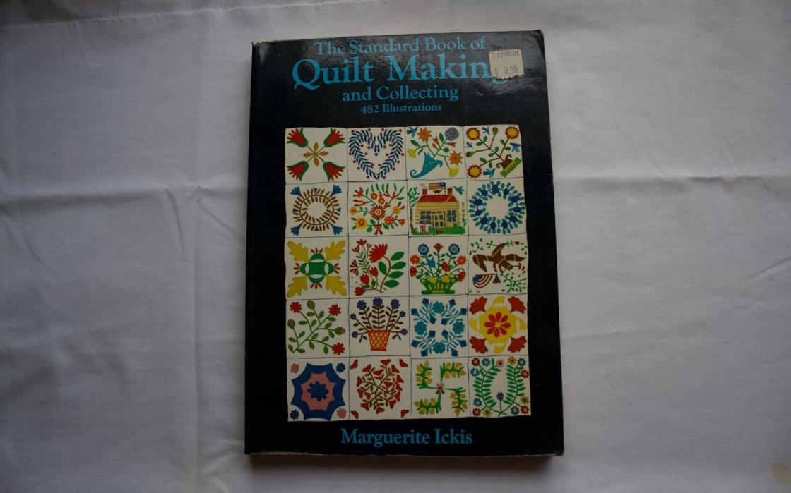 The Standard Book of Quilt Making and Collecting Paperback Marguerite Ickis