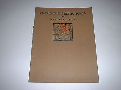 American Patriotic Songs And National Airs Song Book by G. Schirmer circa 1917
