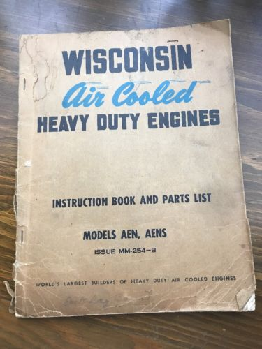 WISCONSIN AIR COOLED HEAVY DUTY ENGINE INSTRUCTION BOOK AND PARTS LIST MODELS A