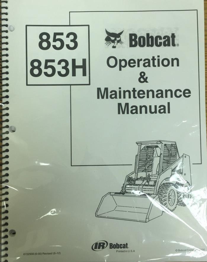 Bobcat 853 & 853-H Skid Steer Operation & Maintenance Manual/Owner's 1 # 6722906