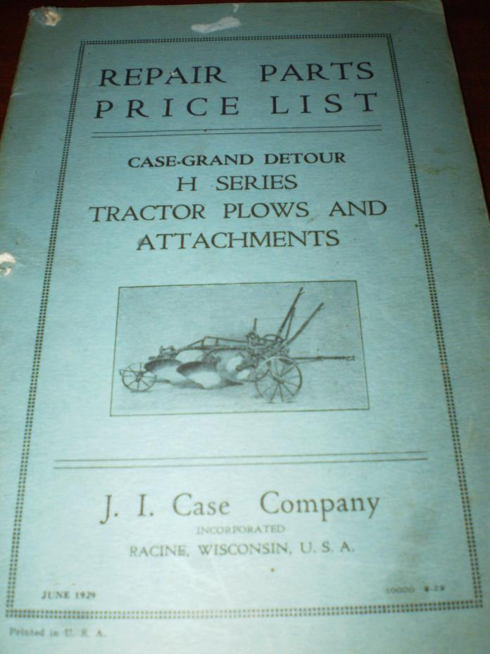 Case Grand Detour H Series Tractor Plows & Attachments Parts List 1929