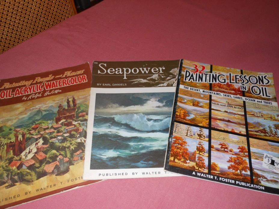 LOT OF 3 WALTER FOSTER PAINTING BOOKS: LESSONS IN OIL, SEAPOWER, PEOPLE & PLACES