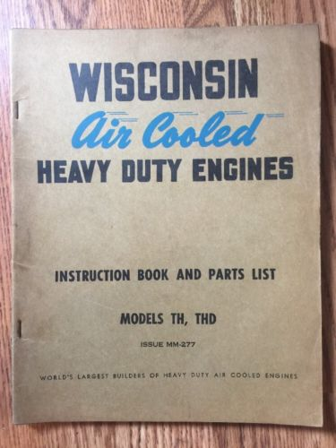 Vintage Wisconsin Air Cooled Heavy Duty Engines Models TH & THD Instruction Book