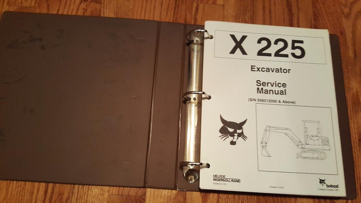 Bobcat X225 Excavator (S/N 508312000 & above) Service Manual w/ Binder